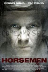 The horsemen apocalypse starring Dennis Quaid.