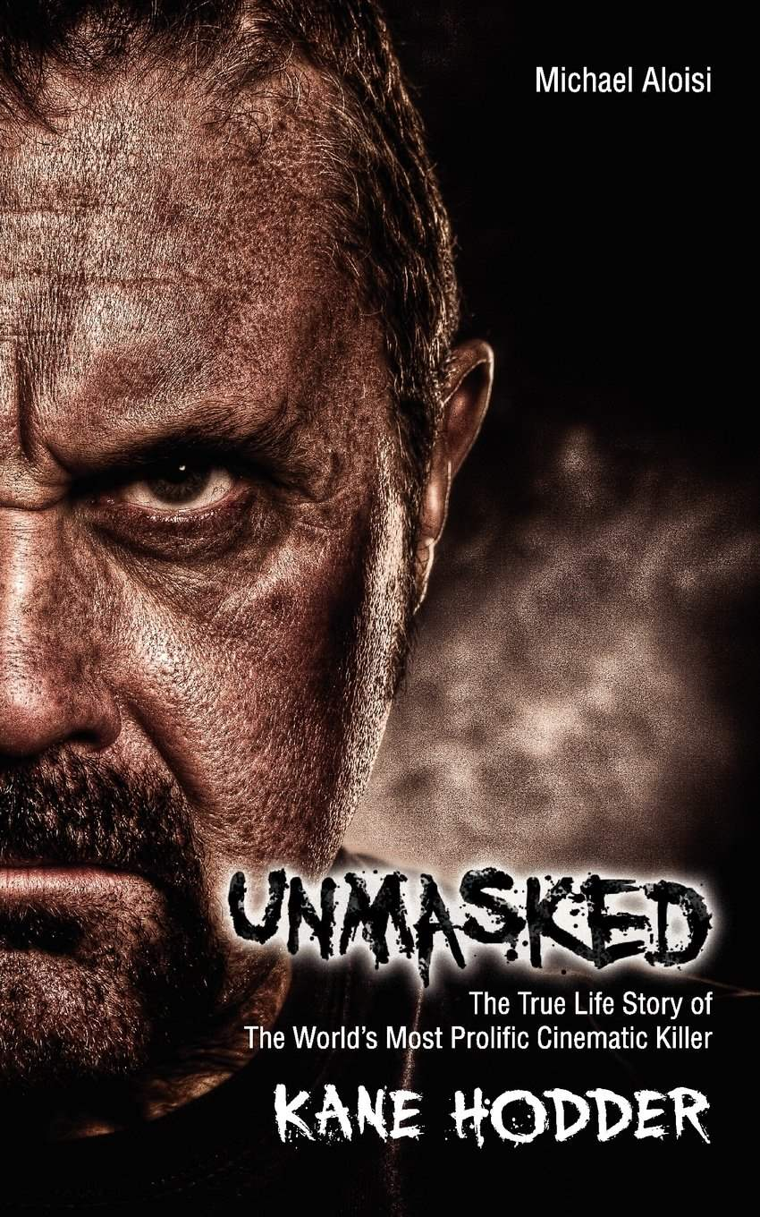 Unmasked by Kane hodder and Michael Aloisi book cover
