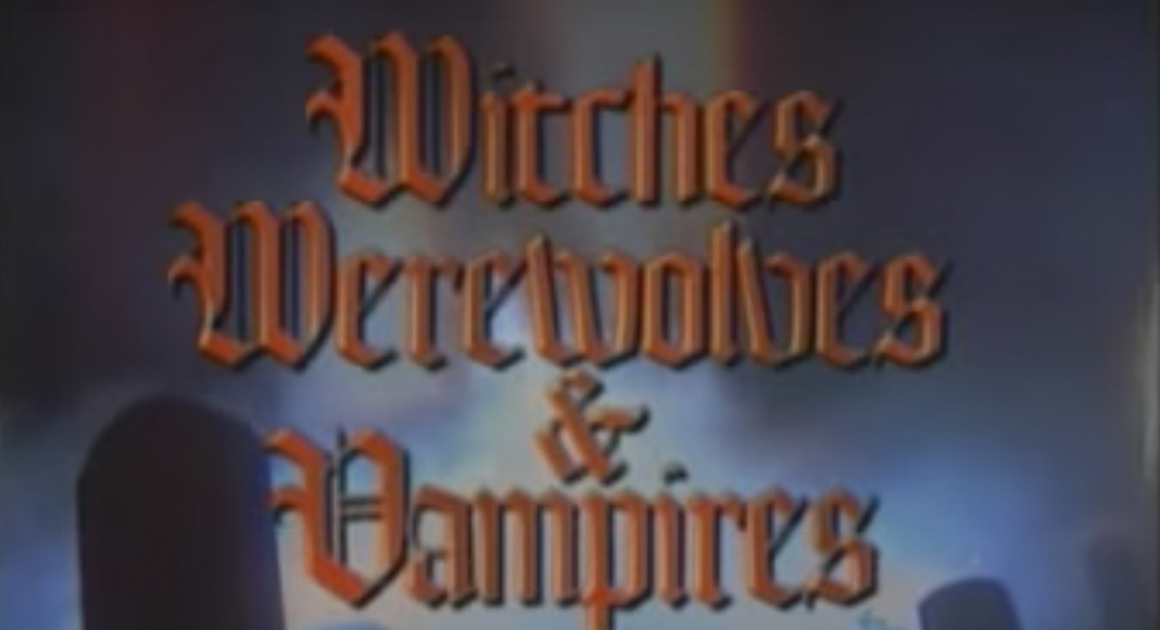The Unexplained: Witches, Werewolves & Vampires