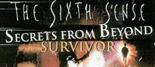 The Sixth Sense: Secrets from Beyond