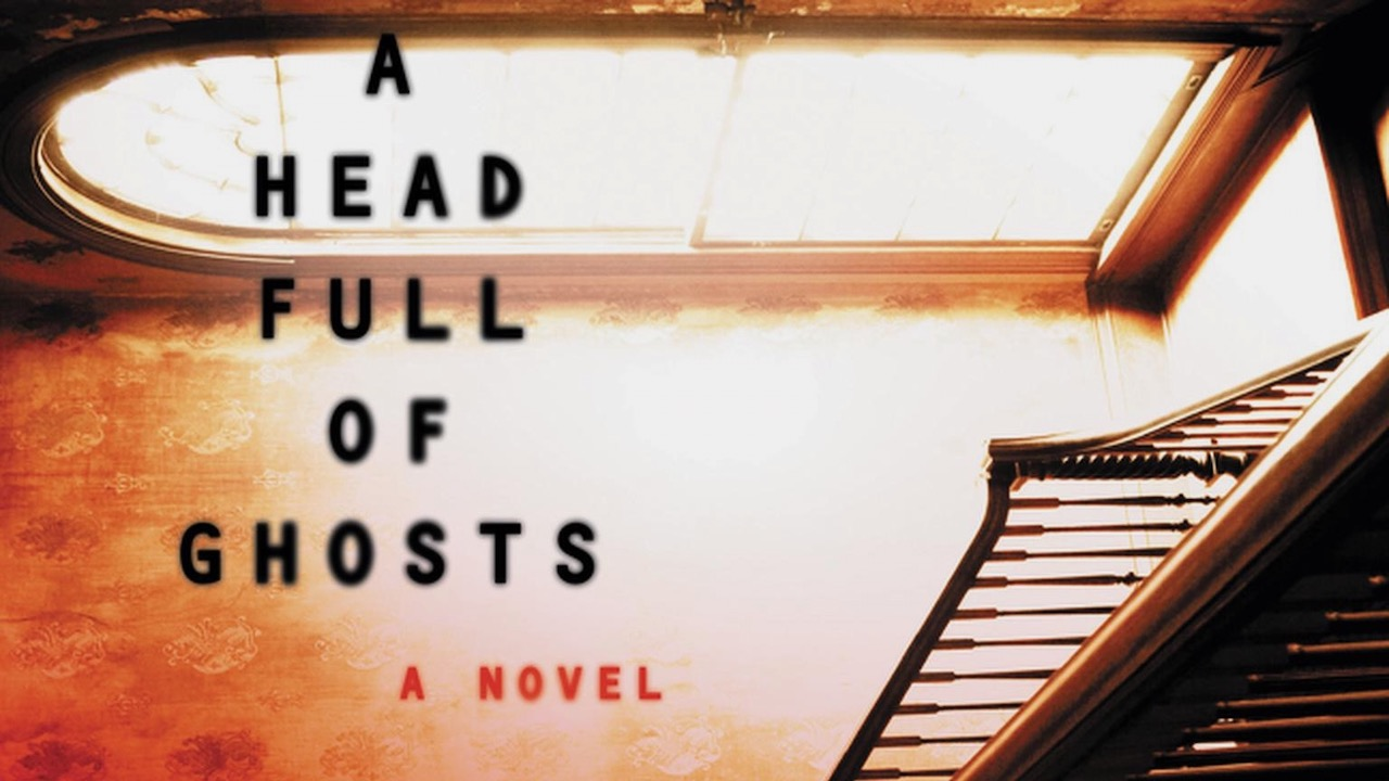 horror novels - a head full of ghosts