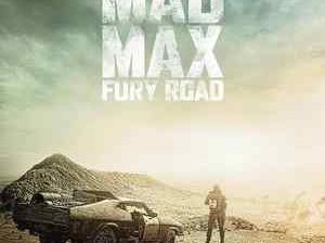 Poster for George Miller's Mad Max: Fury Road.