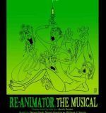 Poster for Stuart Gordon's Re-Animator: The Musical.