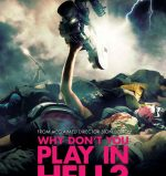 Poster for Sion Sono's Why Don't You Play in Hell.