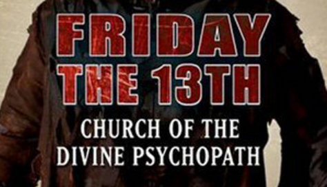 Friday the 13th: Church of Divine Psychopath